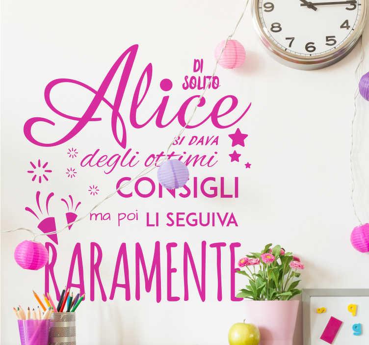"""TenStickers. Sticker cameretta Alice nel paese delle meraviglie. Applica la scritta adesiva di Alice nel paese delle meraviglie """" Di solito Alice si dava degli ottimi consigli ma poi li seguiva raramente"""""""