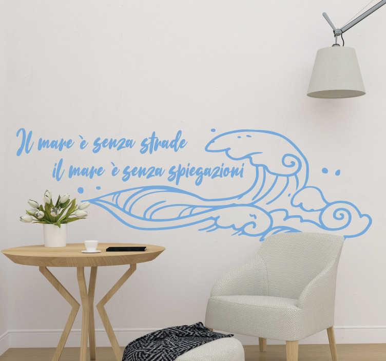 """TenStickers. Disegno per pareti Baricco frase mare. Scopri questa scritta adesiva che cita dei versi di Baricco sul mare, ovvero: """"Il mare è senza strade, il mare è senza spiegazioni"""", da """"Oceano Mare"""""""