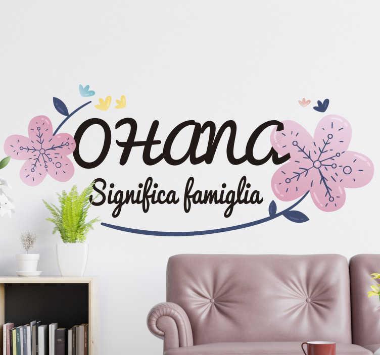 """TenStickers. Adesivo murale Ohana famiglia. Applica questa scritta adesiva da parete che raffigura la frase """"Ohana significa famiglia"""", la quale viene dal famoso cartone animato """"Lilo e Stitch"""""""