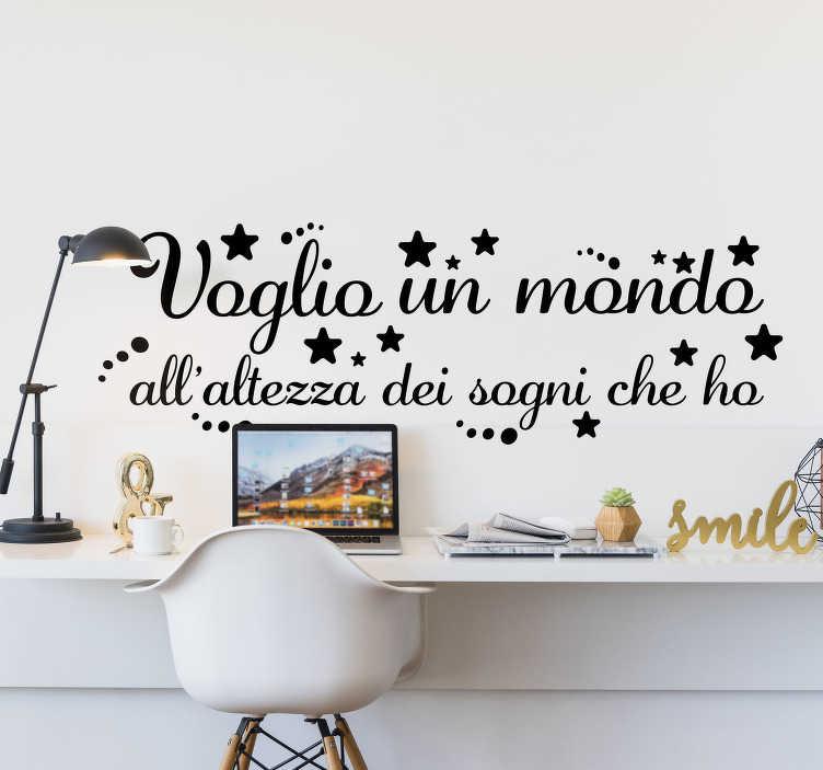 """TenStickers. Scritta adesiva per parete Mondo Ligabue. Se sei un fan del cantante Ligabue, applica questa scritta adesiva, con i versi della sua canzone """"Voglio un mondo all'altezza dei sogni che ho"""""""