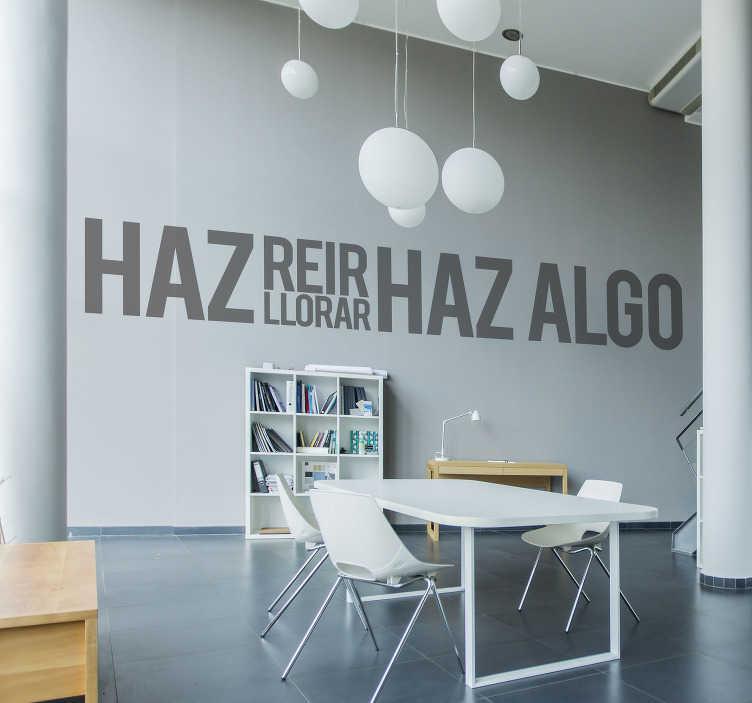 """TenVinilo. Vinilo para oficina haz algo. Original vinilo silueteado para empresa formado por el texto """"HAZ REÍR/LLORAR, HAZ ALGO"""". Promociones Exclusivas vía e-mail."""