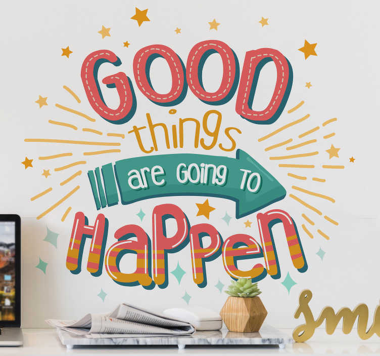 "TenVinilo. Vinilo pared good things are going to happen. Colorida pegatina ideal para empezar los días con positivismo formada por el texto ""Good things are going to happen"". Vinilos Personalizados a medida."