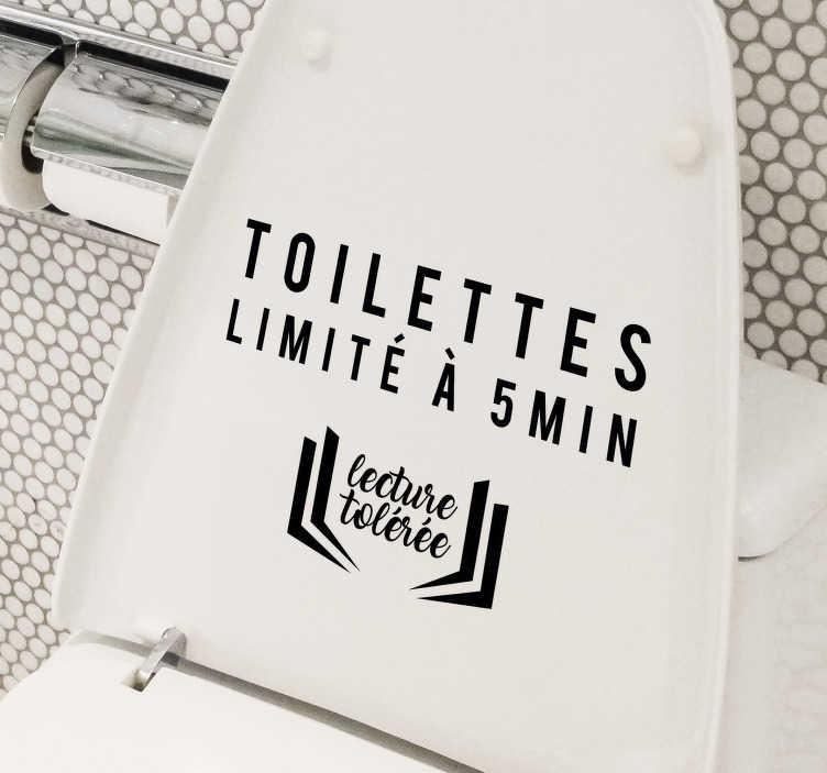 """TenStickers. Sticker Salle de Bain usage limité. Ce sticker pour toilette avec l'inscription """"toilettes limité à 5 min """" va faire rire vos invités et proches pour une ambiance détente."""