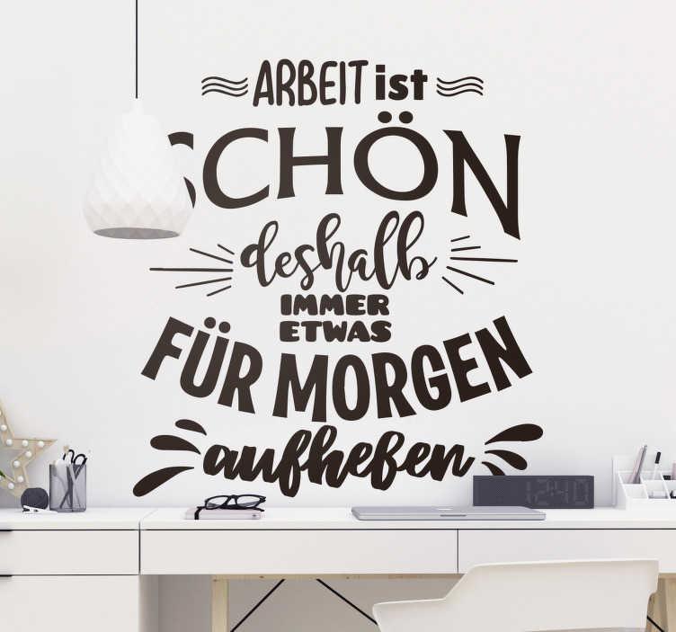 TenStickers. Aufkleber Firma Motivationsspruch Arbeit. Lustiger Aufkleber für die Wand dekoriert Ihren Arbeitsplatz. Sowohl als Wandaufkleber für Zuhause, als auch in Ihrem Büro - Arbeit ist schön