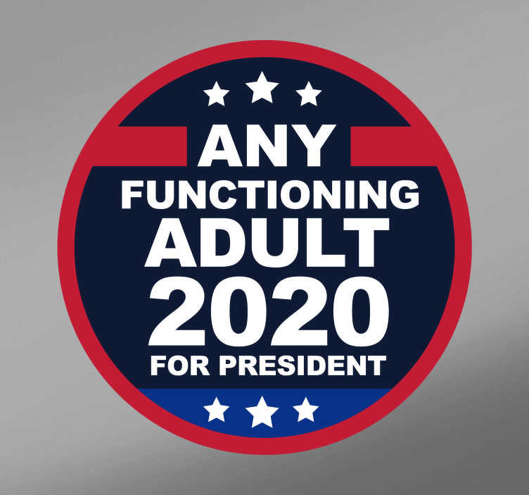 TenStickers. Any Functioning Adult Car Sticker. Start fighting back against ignorance with this amazing political bumper sticker. Free worldwide delivery available now!
