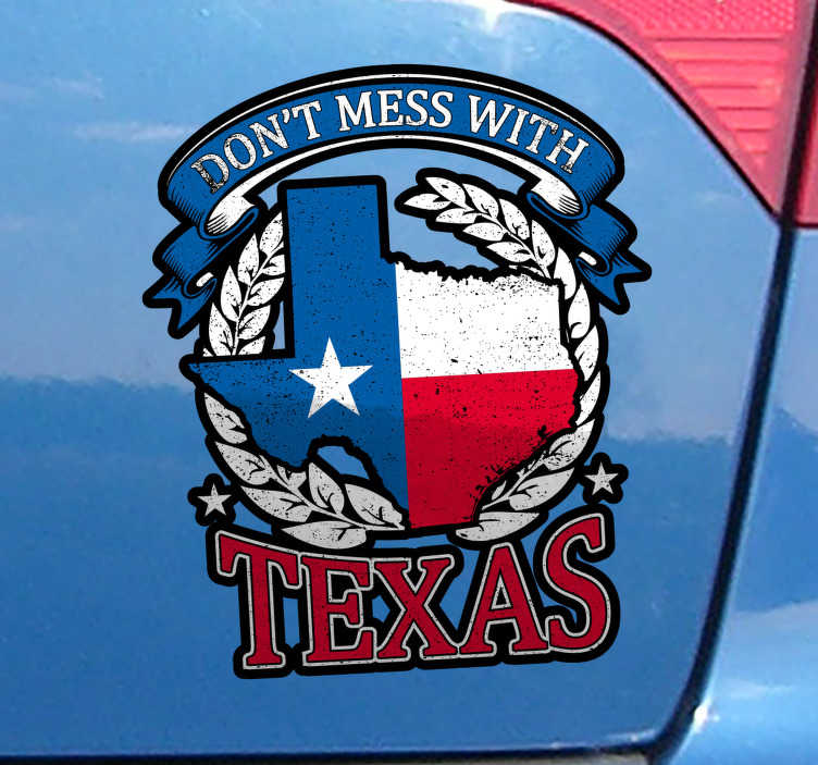 TenStickers. Don't Mess With Texas Sticker. Show off to the world that you're from the greatest state on Earth with this awesome Texas bumper sticker. Choose from a range of sizes!