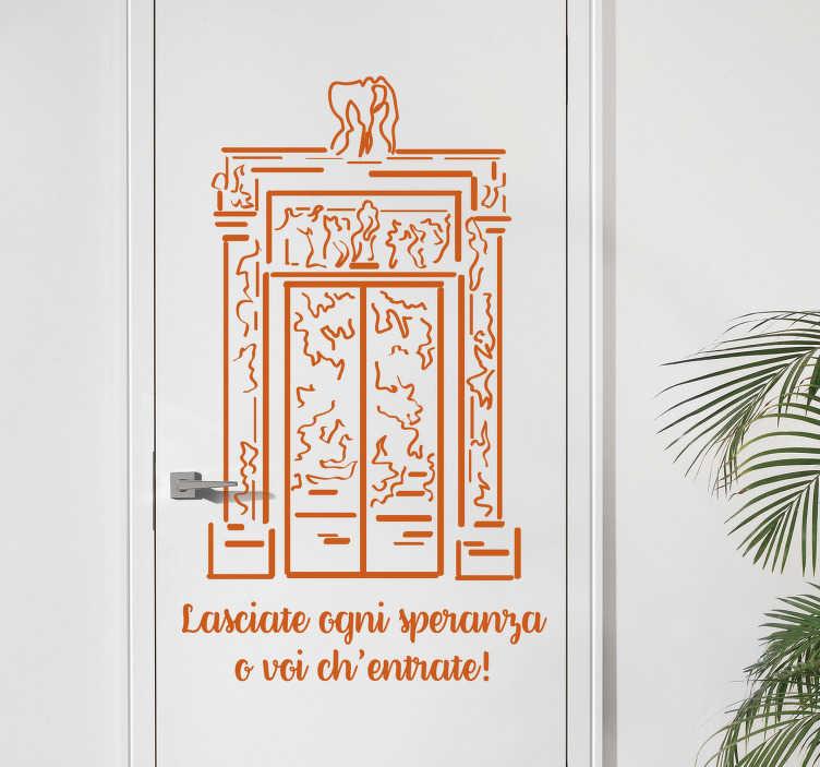 """TenStickers. Adesivo per porta frase dante. Applica questo divertente adesivo per porta, che raffigura i famosi versi di Dante dalla Divina Commedia : """"Lasciate ogni speranza o voi ch'entrate!""""."""