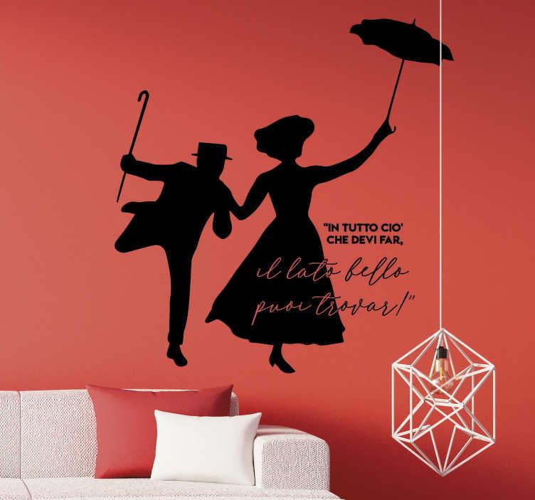 """TenStickers. Scritta adesiva per parete frase Mary Poppins. Scopri questo sticker parete con la sagoma di Mary Poppins con l'ombrello, e la frase """"In tutto ciò che devi far, il lato bello puoi trovar"""""""