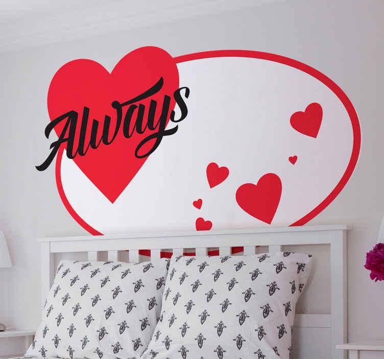 TENSTICKERS. 常に壁のステッカーが大好き. 「いつも」と書かれたテキストデザインの装飾的な愛のハートのステッカー。適用が簡単で、高品質のビニール製です。