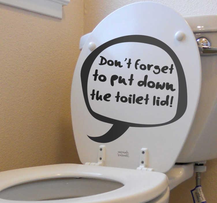 TenStickers. Toiletlågeklistermærke. Bede dine gæster og familie om at sætte låget på toilettet med humor med vores toiletsticker, der er lavet for at hjælpe dig med at minde dem om. Ekspres sende efter 48 timer.
