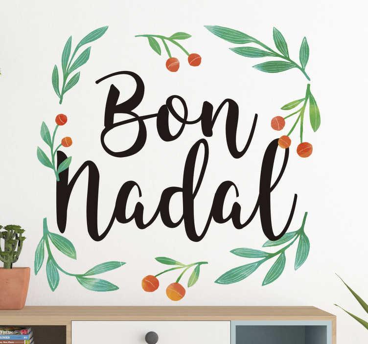 """TenVinilo. Vinilo de Navidad Texto Bon Nadal. Pegatina formada por el texto """"Bon Nadal""""enmarcado por unas plantas con frutos naranjas. Fácil aplicación y sin burbujas."""