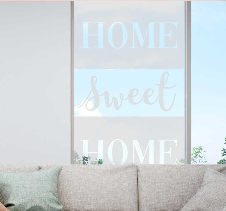 TenStickers. Home sweet home zelfklevende raamsticker. Zelfklevende muursticker met tekst met de inhoud '' home sweet home '' met doorschijnend uiterlijk en ideaal voor elke vensterruimte in huis in elke kleur.