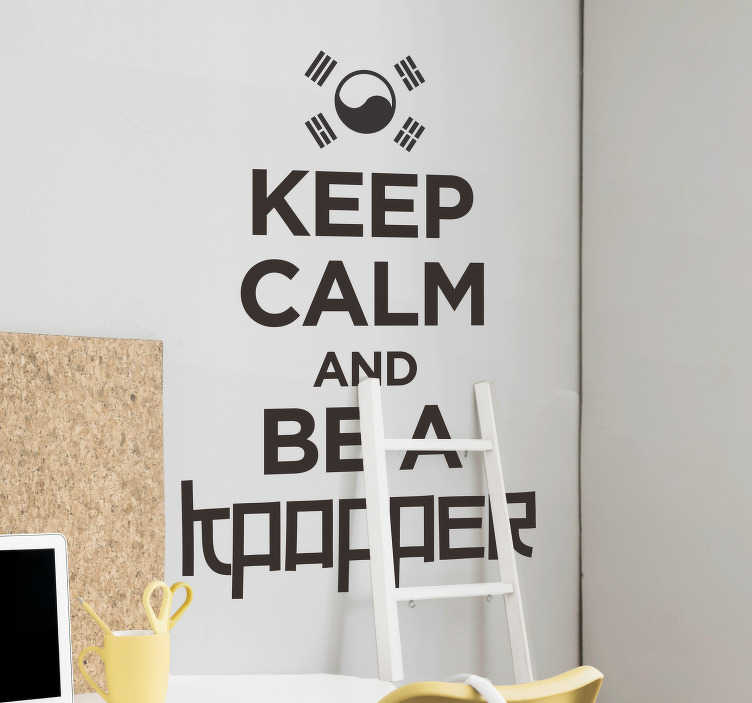 TenStickers. Keep calm and be a kpopper music wall sticker. Keep calm and be a kpopper! This music sticker reminds you that despite the rivalry between bands, you should remain calm and do what you love to do!