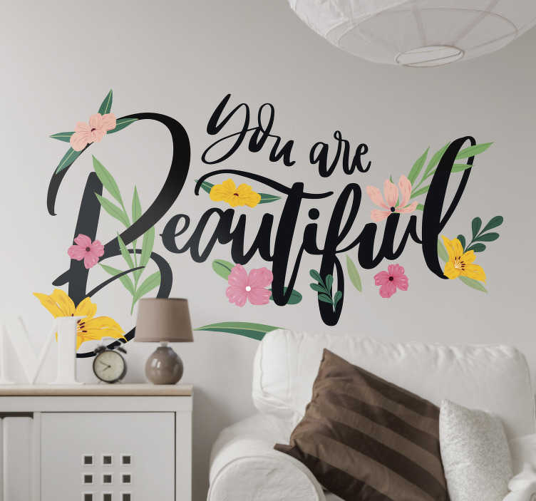 "TenVinilo. Vinilo amor you are beautiful floral. Vinilo para pared formado por el texto ""You are beautiful"" acompañado de diferentes flores de colores. Atención al Cliente Personalizada."