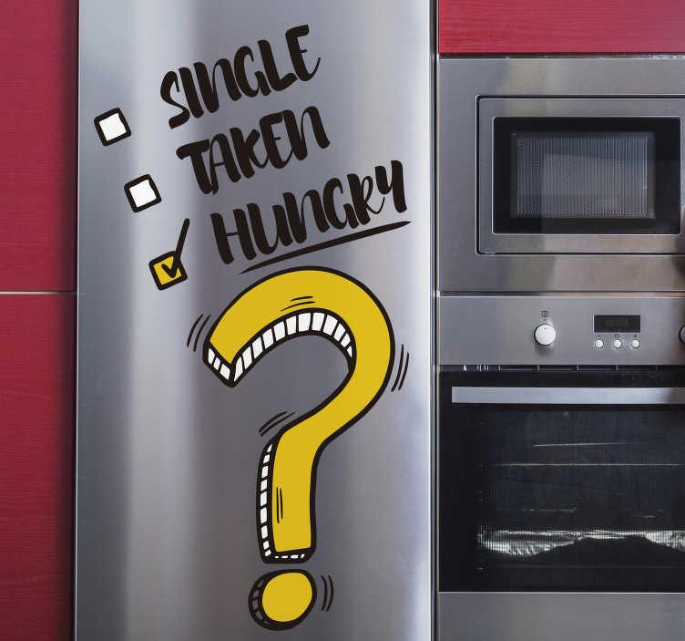 TenStickers. Lačen smešno seznam hladilnik zaviti. Torej niste samski, niste sprejeti, kaj ste? Lačen seveda! Zakaj ne bi okrasili svoje kuhinje s to hladilno nalepko?