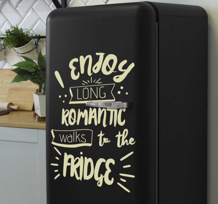 TenStickers. Romantic walks to the fridge decal. Food lovers rejoyce, we have a fantastic fridge sticker for you. If you enjoy romantic walks to your fridge then decorate with this sticker