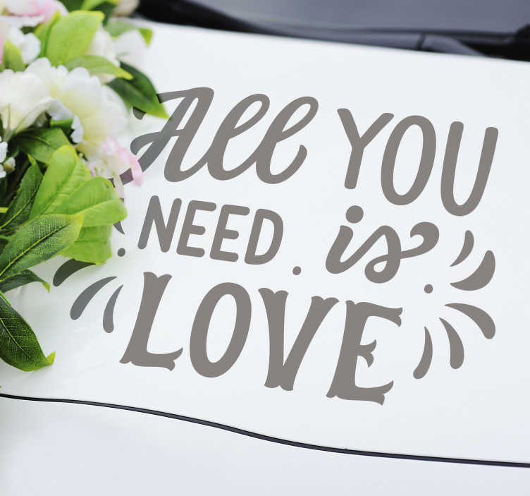 TenStickers. Adesivo personalizzato matrimonio all you need is love. Lo sticker da matrimonio all you need is love è un meraviglioso modo di urlare a tutti quanti l'incredibile bellezza dell'amore!
