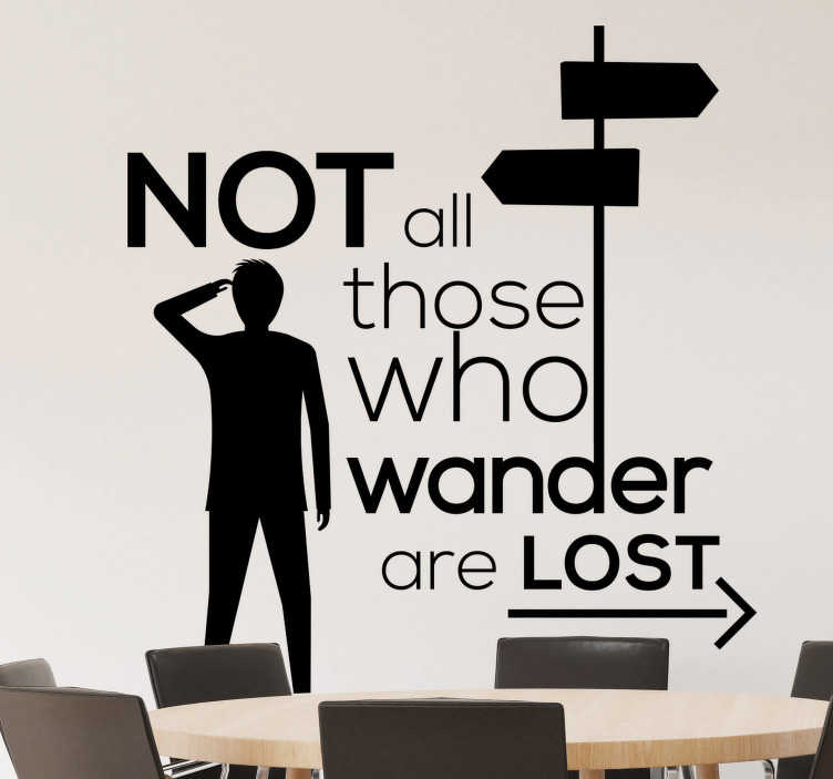 TenStickers. Tolkien quote decal. Perhaps the most famous quotes out there, this Tolkien quote sticker is perfect for those who like to explore in every aspect of life