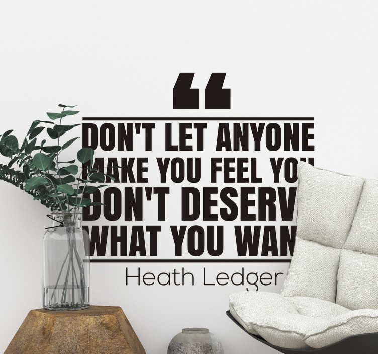 TenStickers. Heath Ledger quote decal. If you need some motivation, or a positive reminder then this Heath Ledger quote sticker is right up your street!! Easy to apply!