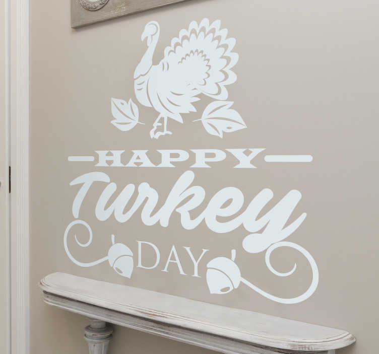 TenStickers. Happy turkey day Thanksgiving sticker. Are you looking for completely unique way to decorate for this Thanksgiving? This holiday sticker provides a completely original way of decorating.