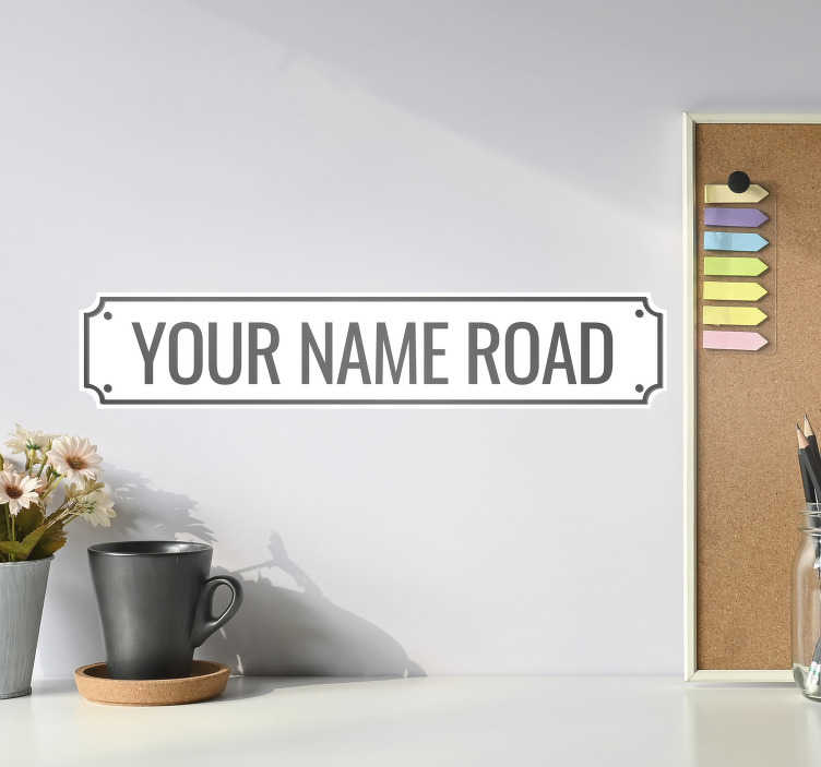 TenStickers. Customisable UK street sign  sticker. A UK street personalise wall sticker with name that you can have with any name of your choice. This design is self adhesive and easy to apply.