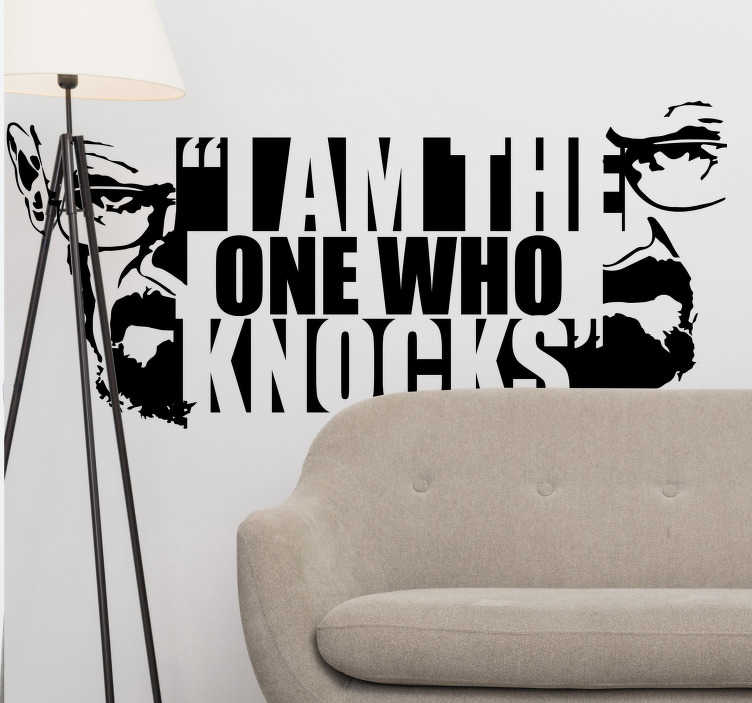 "TenStickers. Autocolantes com frases de séries I am the one who knocks. Mostra o teu amor pela série ""Breaking Bad"" com este espetacular autocolante da famosa fala da personagem Walter White ""I am the one who knocks""."