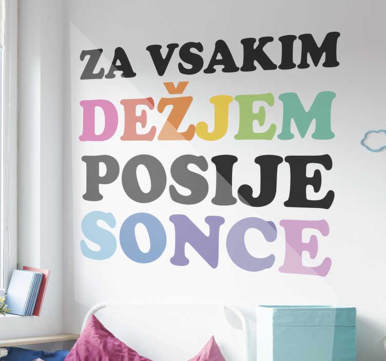 TenStickers. Znani slovenski pregovor popularno pravi stenska nalepka. Priljubljena slovenska vinilna stenska nalepka, ki jo boste imeli radi na površini stene, da okrasite dnevno sobo ali spalnico.
