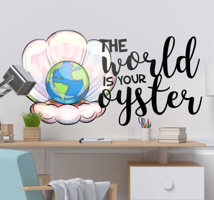 TenStickers. The world is your oyster fish wall decal. Marine wall decal with text design to decorate your home. This design is created with the world , text and oysters. You will love this design.