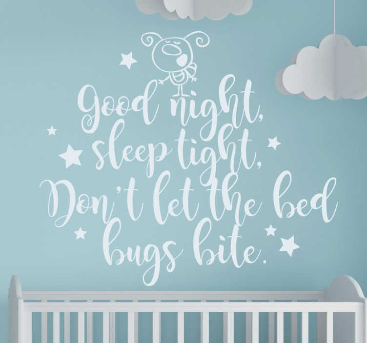 TenStickers. Sleep tight and don't let the bed bugs bite wall decal. Nurser rhymes are very important for the child and having this sleep tight and don't let the bed bug bite nursery rhythm wall decal is a good idea.