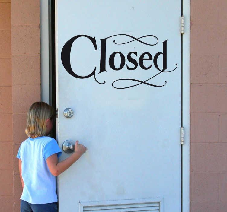 """TenStickers. Aufkleber Icon """" Closed"""". Dekoratives Wandtattoo: Gestalten Sie ihr Zuhause mit diesem Wandsticker Icon """"Closed"""" mit verschnörkelter Schrift.Es wird Ihnen keine Türen öffnen!"""