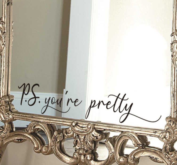 TenStickers. Espelhos decorativos autocolantes Você é bonita. Você é um produtode produto de vinil autocolante decorativo motivacional, com matte de alta qualidade e muito fácil de aplicar. Não fará bolhas de ar quando o aplicar.