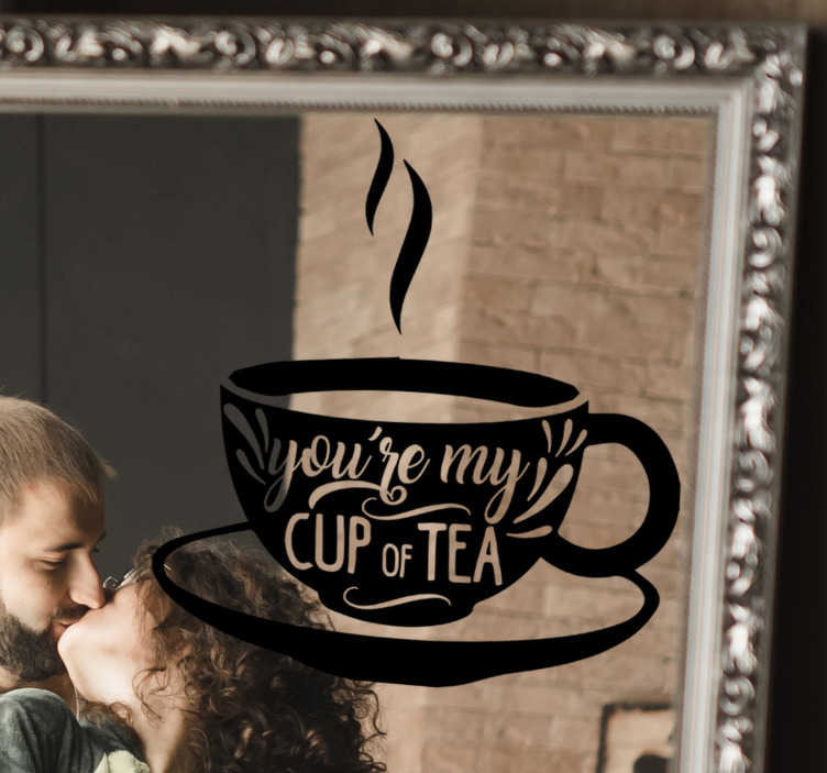 TenStickers. You're my cup of tea drink wall sticker. You are my cup of tea drink wall sticker for your mirror and any wall surface. This beautiful design that sparks love can be in any size you choose