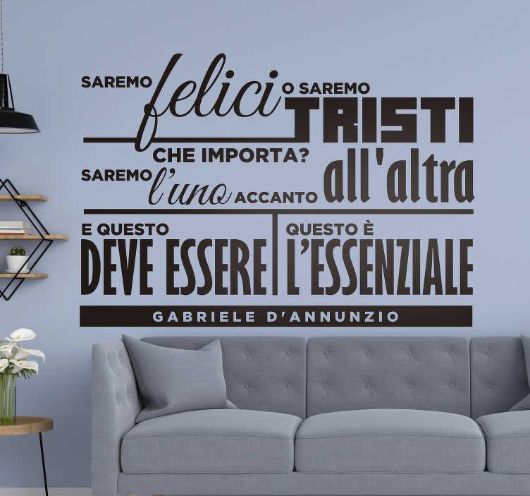 TenStickers. stickerdi citazione di amore d'annunzio. Questo adesivo a tema amore frase di D'Annunzio è veramente il modo migliore per portare in casa tua qualcosa di originale e diverso!