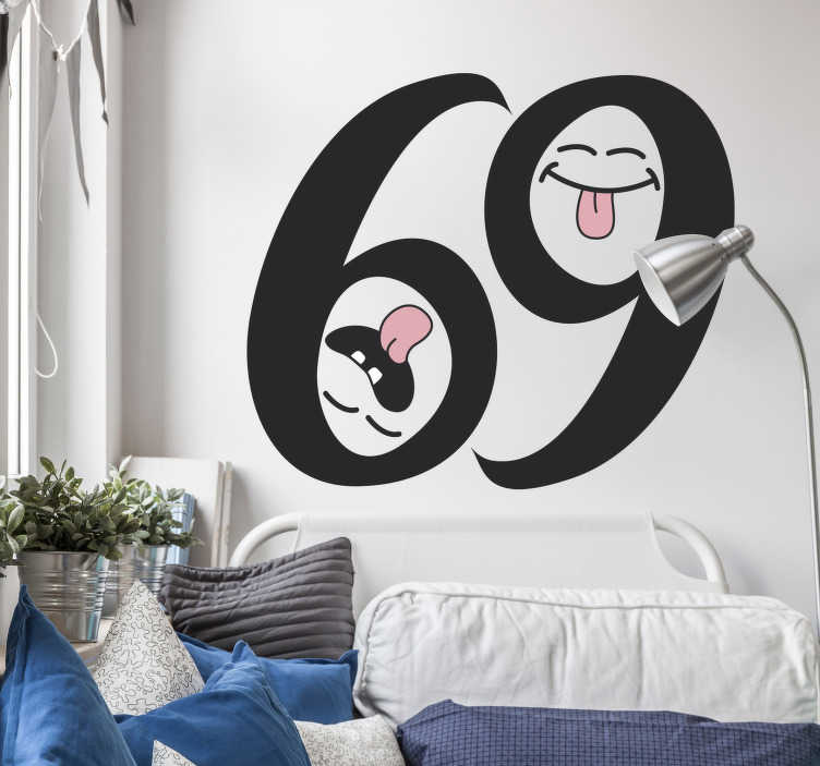 TenStickers. 69 Adult Wall Sticker. A 69 sex position adult wall sticker. This erotic  position number is designed with a text 69 having a face art with the tongue out inside it.