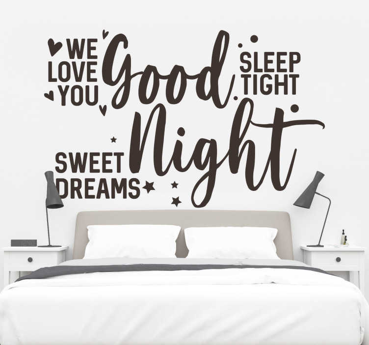 TenStickers. We love you good sleep tight headboard wall sticker. Good night text headboard with stars wall sticker that you need to decorate your bedroom to create beautiful moments of rest.