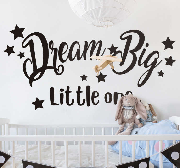 TenStickers. Dream big little one popular saying wall sticker. Kids bedroom wall sticker design ed with starts and text that says baby dream big. This design will decorate your baby nursery for beautiful sleep.