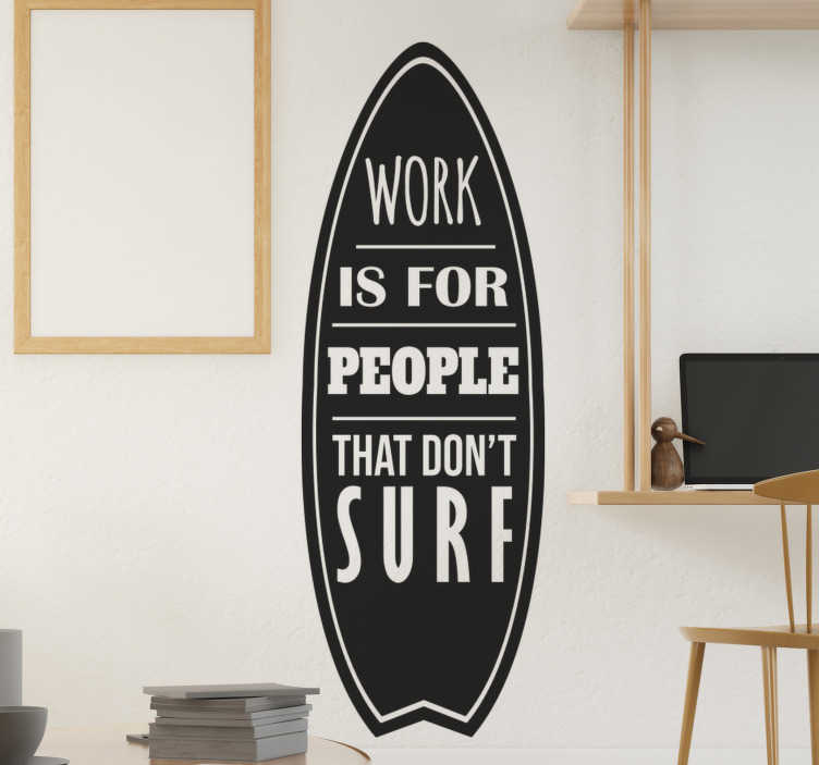 TenStickers. People That Surf  decal. A sport surfing board design with text in nice style that you will love. this design will beautify your wall with style and energy of a surfer.