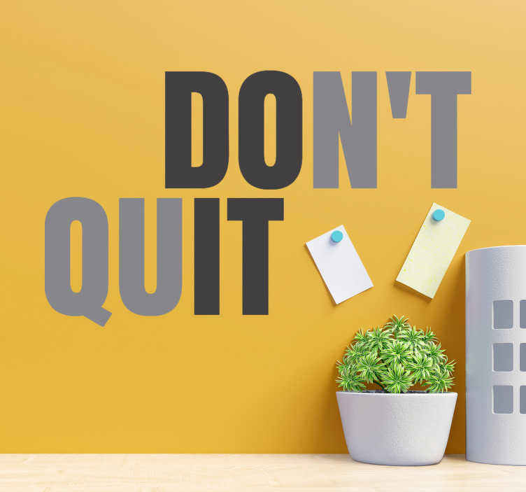 TenStickers. Don't quit motivational decal. Easy to apply adhesive home wall  decal with the motivational text '' don't give up'' in multi colour that will beautify your wall with simplicity.