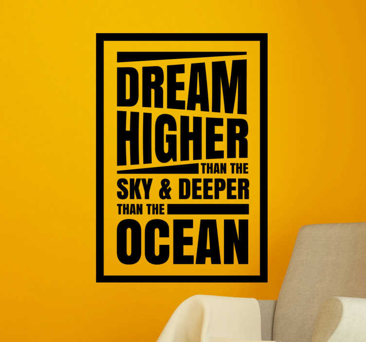 TenStickers. Dream Higher - Sky and Ocean motivational wall sticker. Adhesive decorative home wall decal designed with text that is motivational and inspiring to beautify the living room or bedroom.