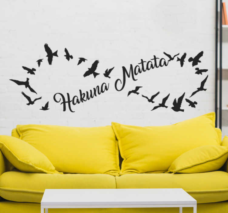 TenStickers. Hakuna Matata Infinite movie quote wall decal. Easy to apply living room wall decal of the popular Hakuna Matata quote from movie with birds flying all around forming a shape.