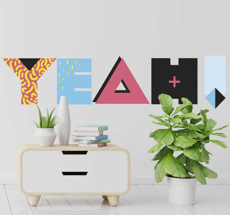 TenStickers. Phrase de style memphis ouais adhesif deco texte. Décorez votre mur avec notre autocollant de texte mural autocollant facile à appliquer de '' ouais '', conçu dans des transitions de couleurs et de styles différents.