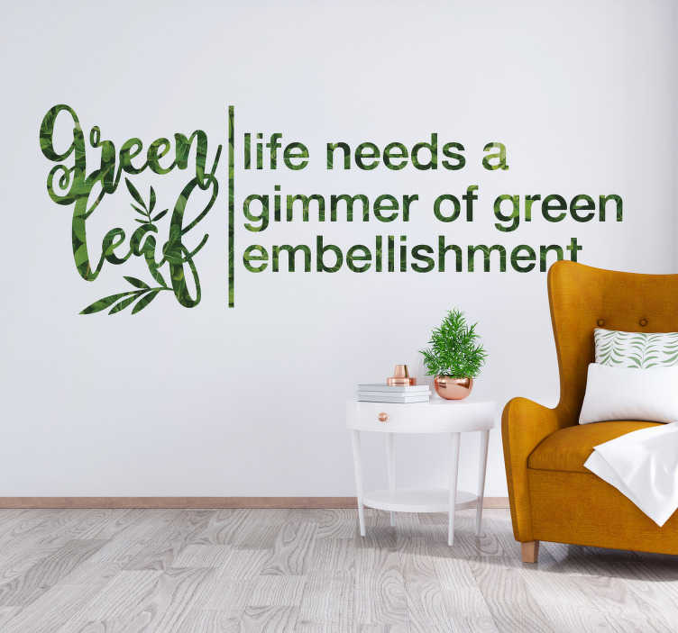 TenStickers. Sentence green leaf nordic style  text wall sticker. Easy to apply wall decal of text with plant that you will love with it outstanding colour of plant. You can chose the size you prefer,.
