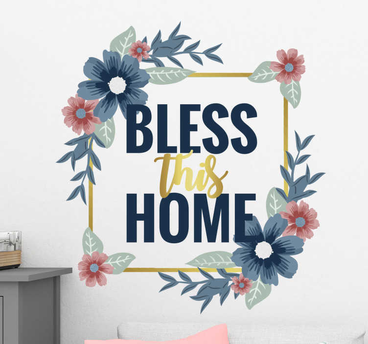 TenStickers. Floral Bless this home home text wall decor. Home wall decal with text of ''God bless this home'' on a square golden boarder and colourful flowers around it. Easy to apply on flat surface.