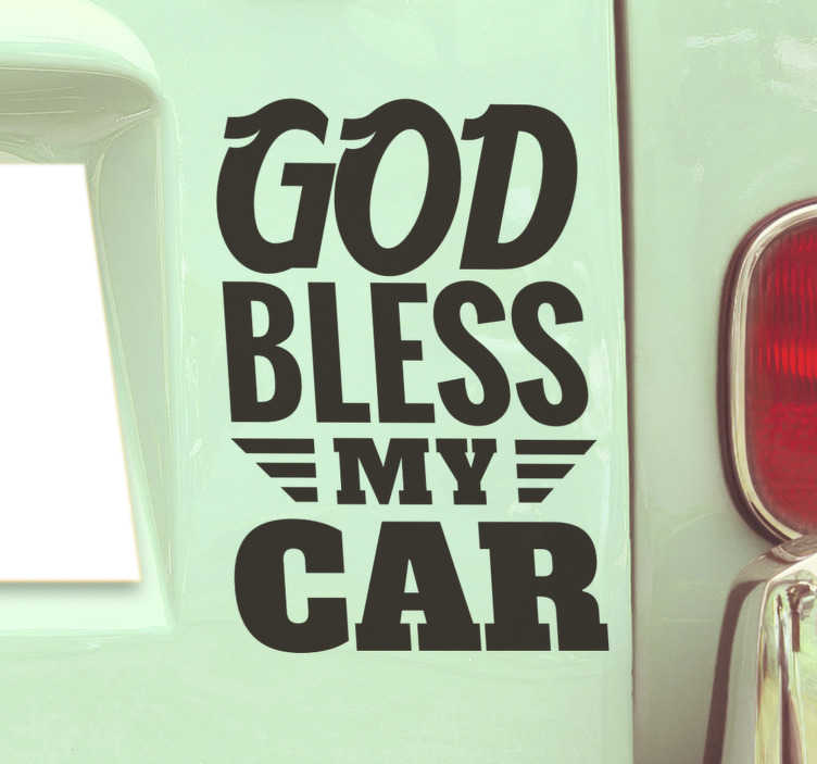TenStickers. God bless my car  Decal. A decorative car window decal with text '' God bless my car'' that you can have in any colour and size of preference. Easy to apply on flat surface.