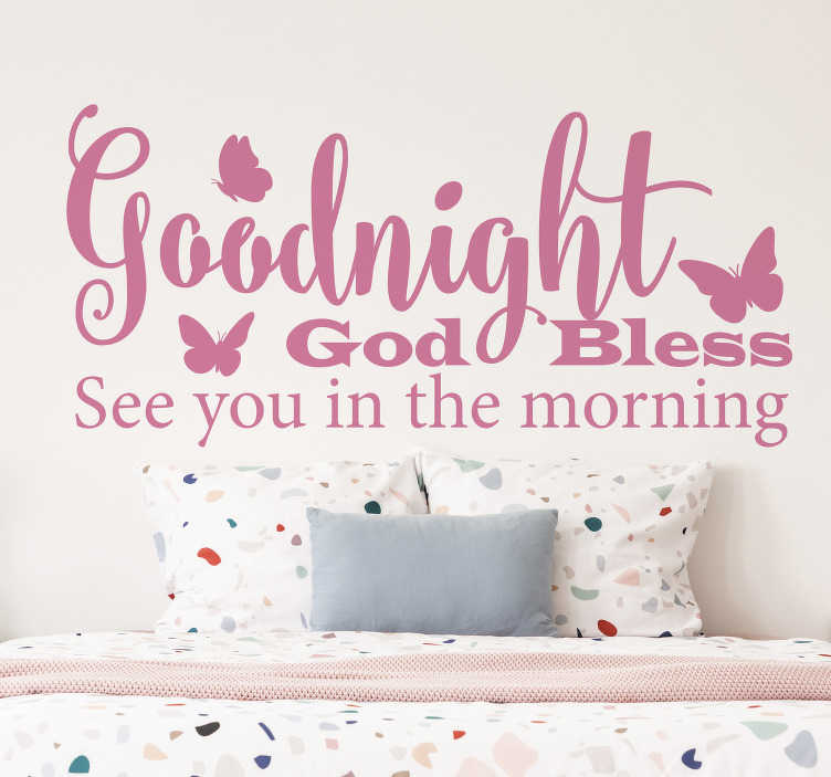 TenStickers. Goodnight and God Bless text wall decal. Home wall decal design with text '' Good night. God bless you'' and butterflies. You can have the design in any colour that you prefer.