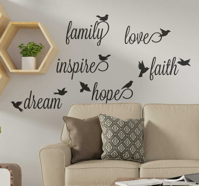 TenStickers. Inspirational Words with Birds bird wall decal. Decorative home wall decal with text that motivates about family, hope, dreams, faith and more. On each text is a bird and you can chose the colour .