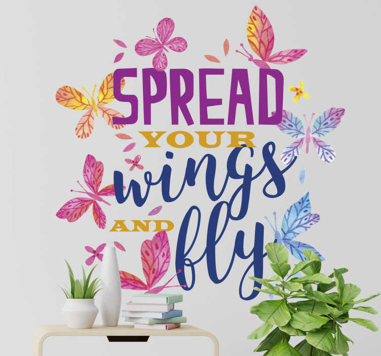 TenStickers. Spread your wings and fly butterfly wall sticker. Easy to apply living room wall decal designed with colourful and pretty butterflies with a text '' spread your wings and fly''.