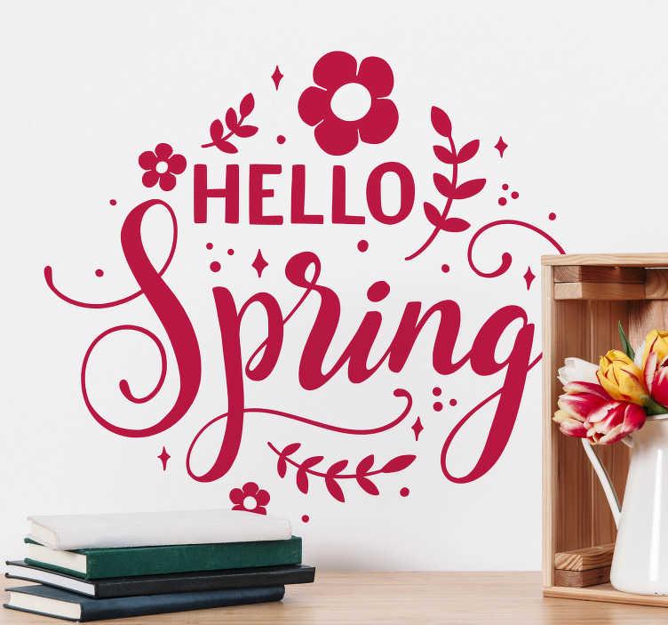 TenStickers. Bonjour stickers muraux floral printemps. adhesif deco décoratif maison de fleur de printemps avec le texte `` bonjour printemps '', vous pouvez l'avoir dans n'importe quelle couleur et que vous préférez.