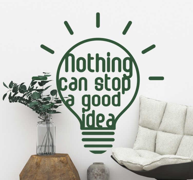 """TenVinilo. Vinilo frase no detener buena idea. Diseño de vinilo adhesivo de pared creado con bombilla con texto que dice """"nada puede detener una buena idea"""". Disponible en diferentes colores."""