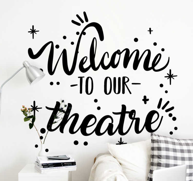 TenStickers. Our Theatre Business  text wall decal. Easy to apply decorative wall text sticker of '' welcome to our theater. You can buy it in any colour and size that you prefer.